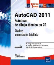 Valentifaineros20015.es Autocad 2011: Practicas De Dibujo Tecnico En 2d: Diseño Y Present Acion Detallada Image