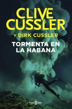 Descargas de libros electrónicos para Android TORMENTA EN LA HABANA (SERIE DIRK PITT 23) 9788401018541 de CLIVE CUSSLER FB2 (Literatura española)