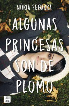 algunas princesas son de plomo-nuria segarra-9788408167341