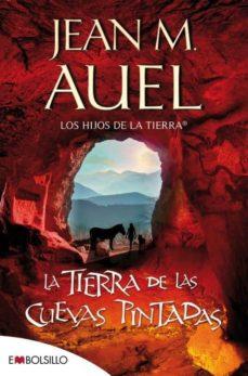 Descargar libro en formato pdf. LA TIERRA DE LAS CUEVAS PINTADAS (HIJOS DE LA TIERRA 6) de JEAN M. AUEL iBook DJVU PDF 9788415140641 en español