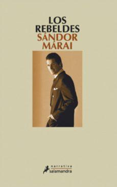 los rebeldes (ebook)-sandor marai-9788415470441