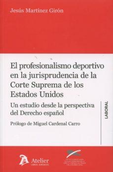 el profesionalismo deportivo en la jurisprudencia de la corte suprema de los estados unidos-jesus martinez giron-9788415690641