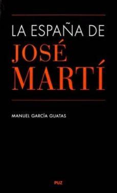 la españa de jose marti-manuel garcia guatas-9788416028641
