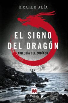 Audiolibros en francés de descarga gratuita. EL SIGNO DEL DRAGON (TRILOGIA DEL ZODIACO 1) en español de RICARDO ALIA 9788416363841
