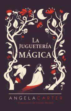 la juguetería mágica-angela carter-9788416677641