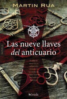Descargas gratuitas de libros de audio para mp3 LAS NUEVE LLAVES DEL ANTICUARIO de MARTIN RUA (Literatura española) 9788416691241 RTF PDB