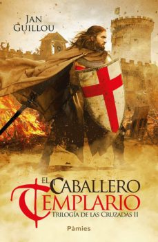 Ebook forum deutsch descargar EL CABALLERO TEMPLARIO (TRILOGIA DE LAS CRUZADAS II) FB2 MOBI de JAN GUILLOU