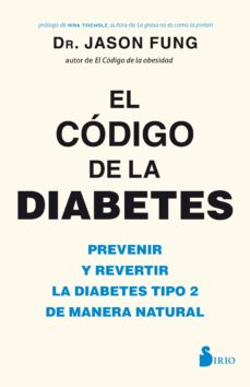 Ebook para descargarlo gratis EL CODIGO DE LA DIABETES: PREVENIR Y REVERTIR LA DIABETES TIPO 2 DE MANERA NATURAL ePub 9788417030841 en español