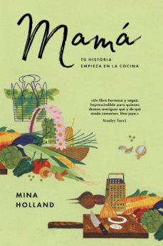 mamá: tu historia empieza en la cocina (ebook)-mina holland-9788417081041
