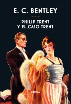 Descargar libro de amazon a ipad PHILIP TRENT Y EL CASO TRENT (SERIE PHILIP TRENT 2) de E.C. BENTLEY en español