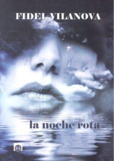 Leer libros electrónicos en línea LA NOCHE ROTA (Literatura española) de FIDEL VILANOVA