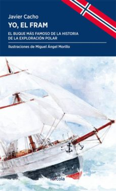 Libros electrónicos gratis para descargar a kindle YO, EL FRAM: EL BUQUE MAS FAMOSO DE LA HISTORIA DE LA EXPLORACION POLAR (Spanish Edition) 9788417425241