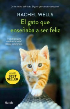 el gato que enseñaba a ser feliz-rachel wells-9788417761141