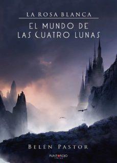 saga la rosa blanca. el mundo de las cuatro lunas (ebook)-9788417808341