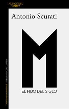 M., EL HIJO DEL SIGLO | ANTONIO SCURATI | Comprar libro 9788420437941