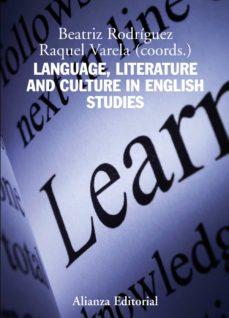 Descargar LANGUAGE, LITERATURE AND CULTURE IN ENGLISH STUDIES gratis pdf - leer online