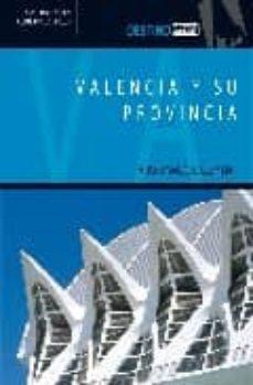 Garumclubgourmet.es Valencia Y Su Provincia: Mucho Mas Que Luz Y Mar (Coleccion Desti No) Image