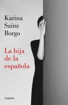 Audiolibros en inglés con descarga gratuita de texto LA HIJA DE LA ESPAÑOLA (Spanish Edition) 9788426406941  de KARINA SAINZ BORGO