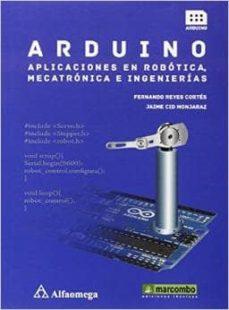 Descargas gratis audiolibros ipods ARDUINO: APLICACIONES EN ROBÓTICA, MECATRÓNICA E INGENIERÍAS