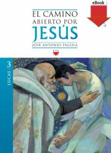 el camino abierto por jesús. lucas (ebook-epub) (ebook)-jose antonio pagola-9788428824941