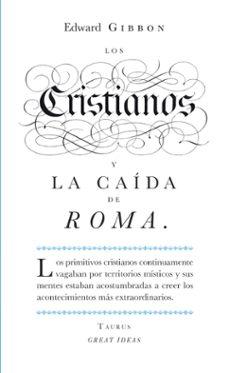 los cristianos y la caida de roma (great ideas)-edward gibbon-9788430601141