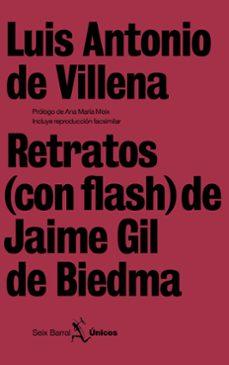 Retratos Con Flash De Jaime Gil De Biedma Luis Antonio De Villena Comprar Libro 9788432243141
