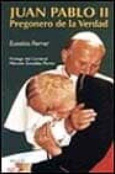 Inmaswan.es Pregonero De La Verdad, Biografia De Juan Pablo Ii Image
