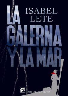 Descargar google books a nook color LA GALERNA Y LA MAR 9788433028341 MOBI iBook RTF en español de ISABEL LETE