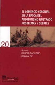Permacultivo.es El Comercio Colonial En La Epoca Del Absolutismo Ilustrado: Probl Emas Y Debates Image