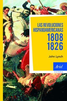 las revoluciones hispanoamericanas 1808-1826 (12ª ed)-john lynch-9788434488441