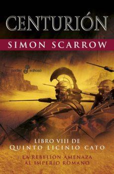 Descargar libros de audio gratis en línea CENTURION (LIBRO VIII DE QUINTO LICINIO CATO)  de SIMON SCARROW 9788435019941 in Spanish