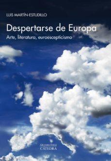 despertarse de europa-luis martin-estudillo-9788437639741