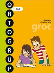 ortogrup groc. q. d ortografia i dictats 3 3º primaria ed 2013 catala-9788441222441