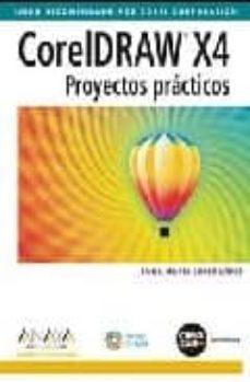 Descargar CORELDRAW X4. PROYECTOS PRACTICOS gratis pdf - leer online