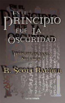 en el principio fue la oscuridad ( principe de nada 1 )-r. scott bakker-9788448034641
