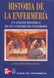 Descargas de libros de Google gratis HISTORIA DE LA ENFERMERIA 9788448601041 de JUANA MARIA HERNANDEZ CONESA