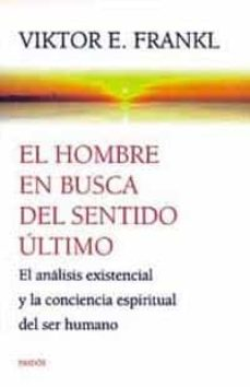 Descargar EL HOMBRE EN BUSCA DEL SENTIDO ULTIMO: EL ANALISIS EXISTENCIAL Y gratis pdf - leer online