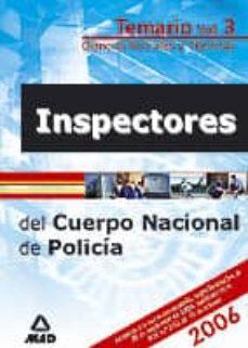 Followusmedia.es Inspectores Del Cuerpo Nacional De Policia: Temario: Volumen Iii: Ciencias Sociales Y Tecnicas Image