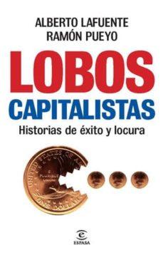 lobos capitalistas (ebook)-alberto lafuente-ramon pueyo-9788467038941