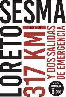 Descarga gratuita de libros electrónicos en pdfs. 317 KILÓMETROS Y DOS SALIDAS DE EMERGENCIA de LORETO SESMA (Spanish Edition)
