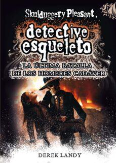 Libros descargables de amazon DETECTIVE ESQUELETO 8: LA ULTIMA BATALLA DE LOS HOMBRES CADAVER in Spanish de DEREK LANDY