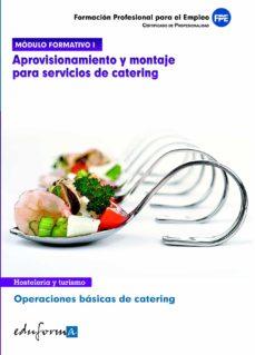 modulo formativo 1. aprovisionamiento y montaje para servicios de catering. operaciones basicas de catering-9788467681741