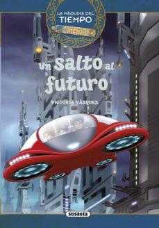 Un Salto Al Futuro La Maquina Del Tiempo 4 Vvaa Comprar Libro 9788467737141