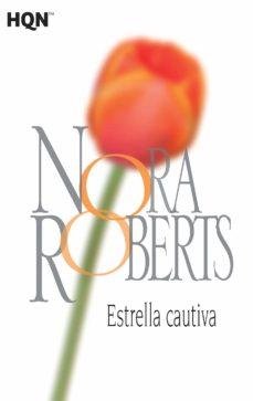 Descargas gratuitas de audiolibros en inglés ESTRELLA CAUTIVA 9788468782041 de NORA ROBERTS in Spanish PDB