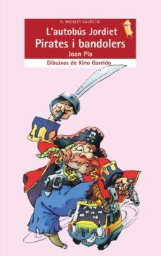 l autobus jordiet. pirates i bandolers-joan pla-9788476609941