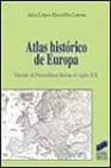 atlas historico de europa: desde el paleolitico hasta el siglo xx-julio lopez-davalillo larrea-9788477388241