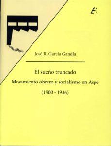 Inmaswan.es El Sueño Truncado: Movimiento Obrero Y Socialismo En Aspe (1900 - 1936) Image