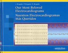 Libros de electrónica para descarga gratuita. OUR MOST BELOVED ELECTROCARDIOGRAMS = NUESTROS CARDIOGRAMAS MAS Q UERIDOS (ED. BILINGÜE) 9788479038441 de JOSEP BRUGADA TERRADELLAS, RAMON BRUGADA TERRADELLAS, PEDRO BRUGADA TERRADELLAS PDF PDB in Spanish