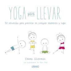 Eldeportedealbacete.es Yoga Para Llevar: 50 Secuencias Para Practicar En Cualquier Momento Y Lugar Image