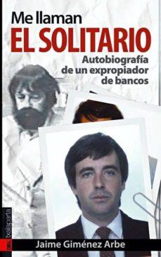 Followusmedia.es Me Llaman El Solitario: Autobiografia De Un Expropiador De Bancos (Prologo De Lucio Urtubia) Image